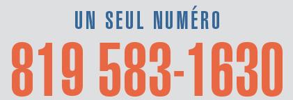 un seul numéro 819-583-1630